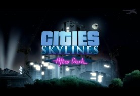 Cities: Skylines Expansion After Dark Announced
